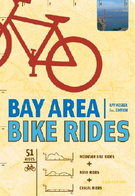 Bay Area Bike Rides: Third Edition - Hosler, Ray