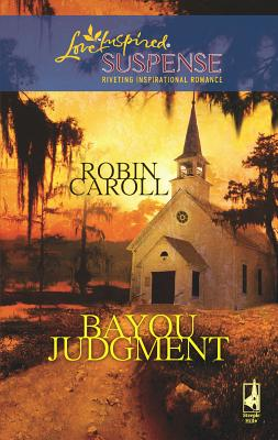Bayou Judgment - Caroll, Robin