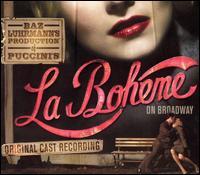 Baz Luhrmann's Production of Puccini's La Bohéme on Broadway [Original Cast Recording] - Original Soundtrack