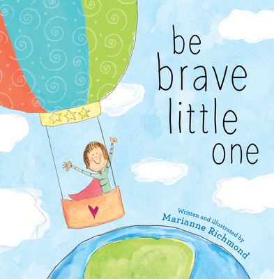 Be Brave Little One - Richmond, Marianne