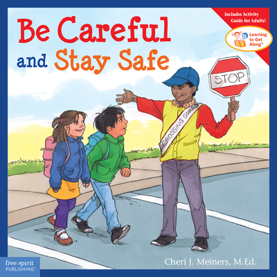 Be Careful and Stay Safe - Meiners, Cheri J, Ed