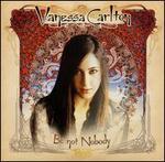 Be Not Nobody [UK Bonus Tracks]