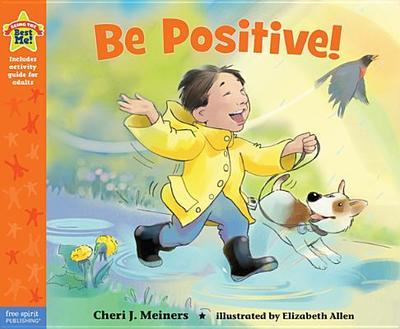 Be Positive!: A Book about Optimism - Meiners, Cheri J, Ed