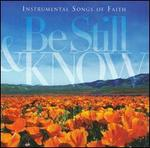 Be Still and Know: Instrumental Songs of Faith