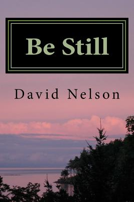 Be Still - Nelson, David, Rabbi, PhD