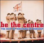 Be the Centre: Best of Vineyard Records UK