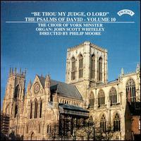 Be Thou My Judge, O Lord: The Psalms of David, Vol. 10 - John Scott Whiteley (organ); York Minster Choir (choir, chorus)