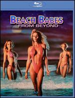 Beach Babes from Beyond [Blu-ray]