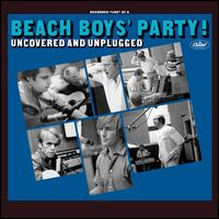 Beach Boys' Party! Uncovered and Unplugged - The Beach Boys