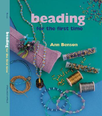 Beading for the First Time - Benson, Ann, and Benson