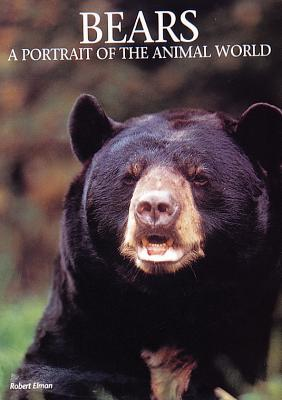 Bears: A Portrait of the Animal World - Elman, Robert