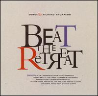 Beat the Retreat: Songs by Richard Thompson - Various Artists