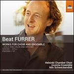 Beate Furrer: Works for Choir and Ensemble