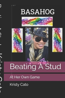 Beating A Stud: At Her Own Game - Cato, Kristy