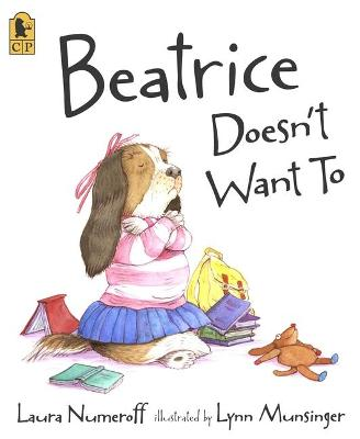 Beatrice Doesn't Want to - Numeroff, Laura Joffe