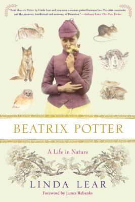 Beatrix Potter: A Life in Nature - Lear, Linda, and Rebanks, James (Foreword by)