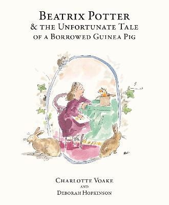 Beatrix Potter and the Unfortunate Tale of the Guinea Pig - Hopkinson, Deborah