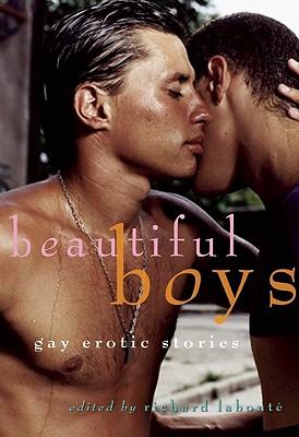 Beautiful Boys: Gay Erotic Stories - LaBonte, Richard (Editor)