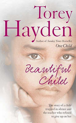 Beautiful Child: The Story of a Child Trapped in Silence and the Teacher Who Refused to Give Up on Her - Hayden, Torey