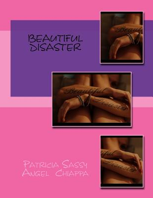 Beautiful Disaster - Chiappa, Patricia Sassy Angel