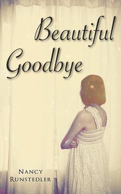 Beautiful Goodbye - Runstedler, Nancy