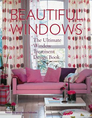 Beautiful Windows: The Ultimate Window Treatment Design Book - Ladonne, Jennifer (Editor)
