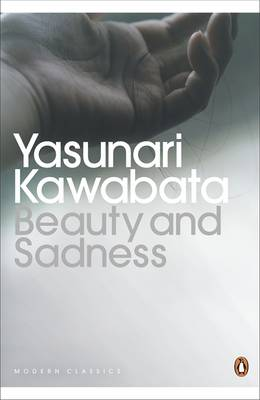 Beauty and Sadness - Kawabata, Yasunari, and Hibbett, Howard (Translated by)