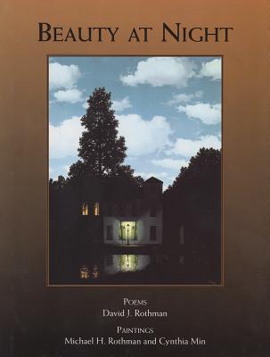 Beauty at Night - Rothman, David J, and Rothman, Michael H (Illustrator), and Min, Cynthia (Illustrator)