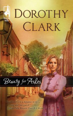 Beauty for Ashes - Clark, Dorothy