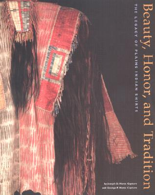 Beauty, Honor, and Tradition: The Legacy of Plains Indian Shirts - Horse Capture, Joseph D, and Horse Capture, George P