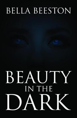 Beauty in the Dark - Beeston, Bella