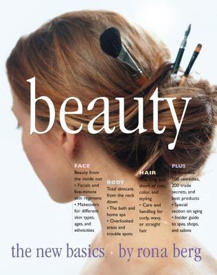 Beauty: The New Basics - Berg, Rona