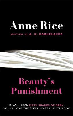 Beauty's Punishment - Roquelaure, A. N., and Rice, Anne