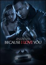 Because I Love You - Joseph A. Elmore, Jr.