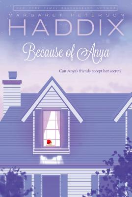 Because of Anya - Haddix, Margaret Peterson