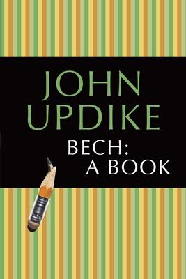 Bech: A Book - Updike, John, Professor