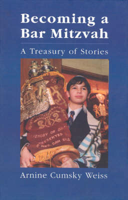 Becoming a Bar Mitzvah: A Treasury of Stories - Weiss, Arnine