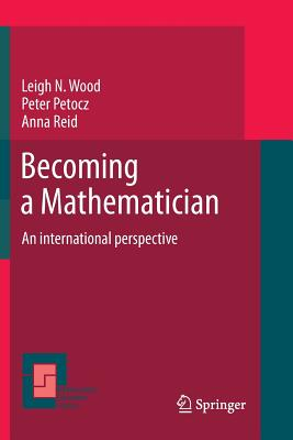 Becoming a Mathematician: An International Perspective - Wood, Leigh N