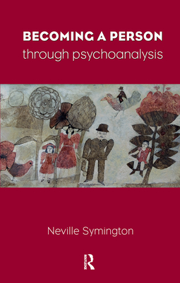 Becoming a Person Through Psychoanalysis - Symington, Neville