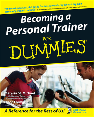 Becoming a Personal Trainer for Dummies - St Michael, Melyssa, and Formichelli, Linda
