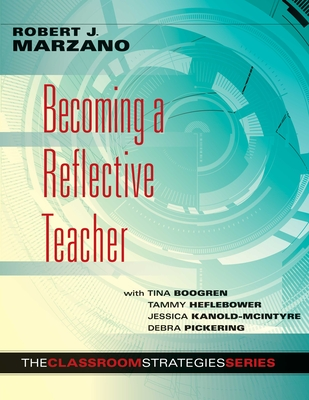 Becoming a Reflective Teacher - Marzano, Robert J, Dr.