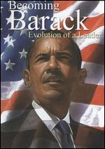 Becoming Barack: Evolution of a Leader - Robert Yuhas