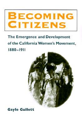Becoming Citizens - Gullett, Gayle Ann