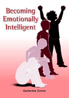 Becoming Emotionally Intelligent - Corrie, Catherine