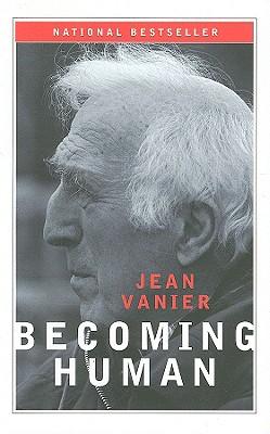 Becoming Human - Vanier, Jean
