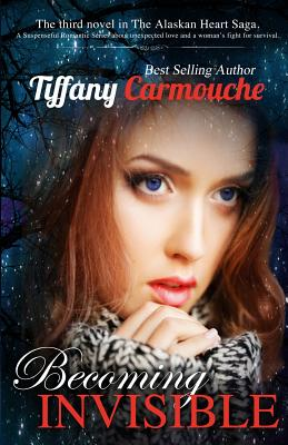 Becoming Invisible - Carmouche, Tiffany