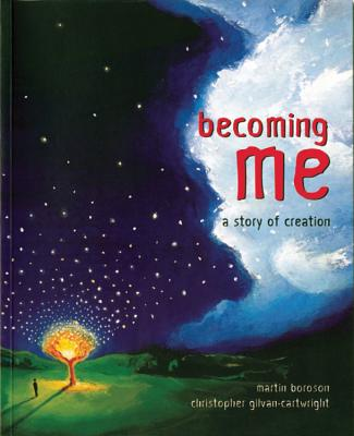 Becoming Me: A Story of Creation - Boroson, Martin