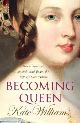 Becoming Queen - Williams, Kate, Ma