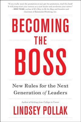 Becoming the Boss: New Rules for the Next Generation of Leaders - Pollak, Lindsey