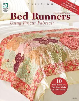 Bed Runners Using Precut Fabrics - Brown, Kathy
